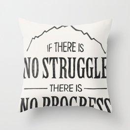 No Struggle, No Progress Throw Pillow