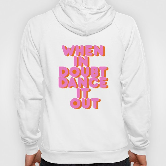 Dance it out Hoody