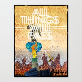 All Things Will Pass Canvas Print