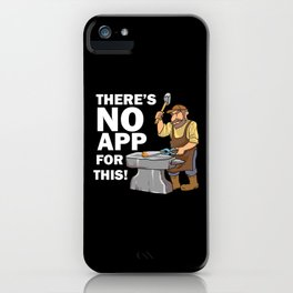 Blacksmith Design: There's No App For This I Steel Workshop iPhone Case