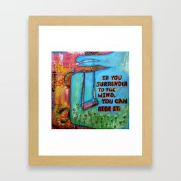 If You Surrender to the Wind You Can Ride It Framed Art Print
