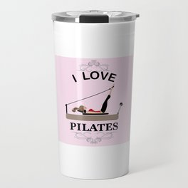 I love pilates Travel Mug