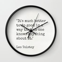 "Leo Tolstoy ""It's much better to do good...."" Wall Clock"
