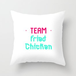 Team Fried Chicken Cute Wing Quote Throw Pillow