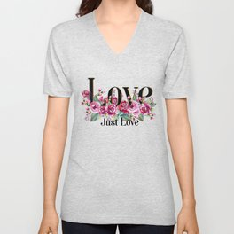 Love. Just Love. Inspirational Quote Unisex V-Neck