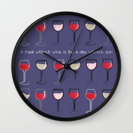 A meal without wine is like a day without sun Wall Clock