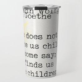 Johann Wolfgang von Goethe quote Travel Mug