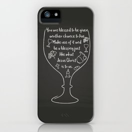 You are blessed to be given another chance to live iPhone Case