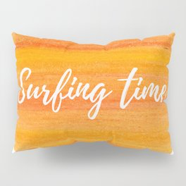 Surfing Time Pillow Sham