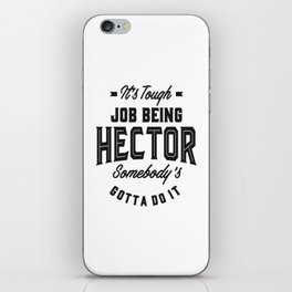 It's Tough Job Being Hector iPhone Skin