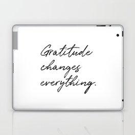 Gratitude Changes Everything Laptop & iPad Skin