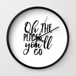 Oh The Places You'll Go,Travel Poster,Travel Gift,Printable Quote,Scandinavian Print,Nursery Decor,K Wall Clock