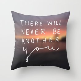 There Will Never Be Another You Throw Pillow