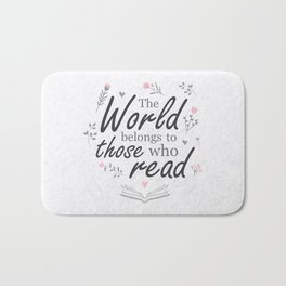 The world belongs to those who read Bath Mat