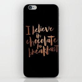 I believe in Chocolate for breakfast iPhone Skin