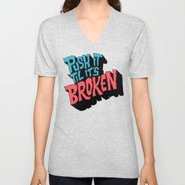 Push it 'til it's Broken Unisex V-Neck