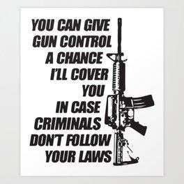 Gun Control Criminals Dont Follow  Gun Art Print