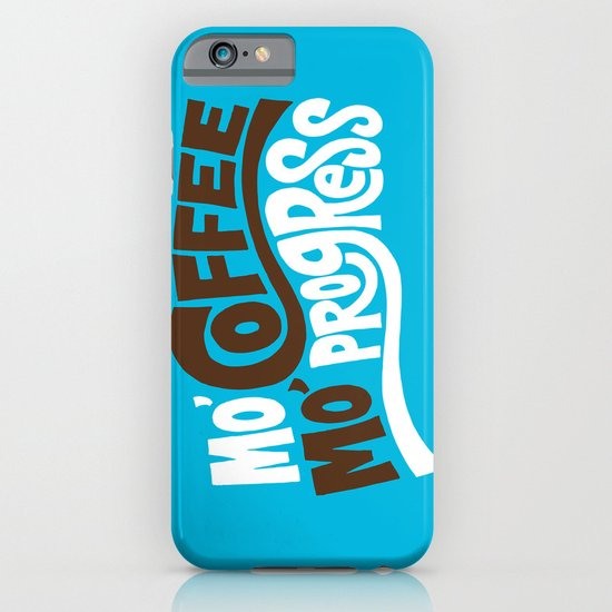 Mo' Coffee Mo' Progress iPhone & iPod Case