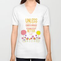 dr seuss V-neck T-shirts featuring unless someone like you.. the lorax, dr seuss inspirational quote by studiomarshallarts