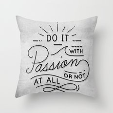 Do It With Passion Throw Pillow