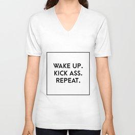 wake up. kick ass. repeat. Unisex V-Neck