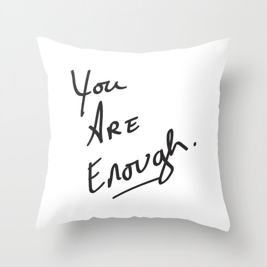 You are enough. by naturemagick