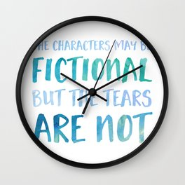 The Characters May Be Fictional But The Tears Are Not - Blue Wall Clock