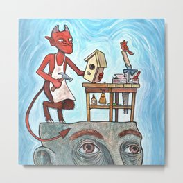 An Idle Mind Is The Devil's Workshop Metal Print