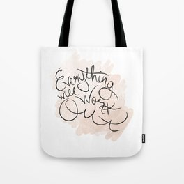 Everything will work out Tote Bag