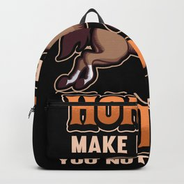 Horse Funny Saying Riding Rider Stallion Gift Backpack