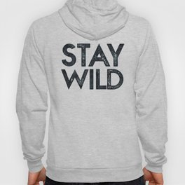 STAY WILD Vintage Black and White Hoody