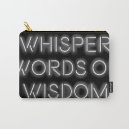 Whisper words of wisdom neon sign Carry-All Pouch