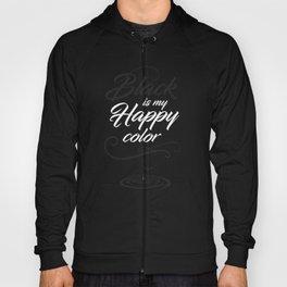 Black is may happy color Hoody