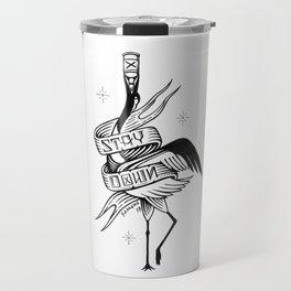 Stay Down. Japanese Crane Travel Mug