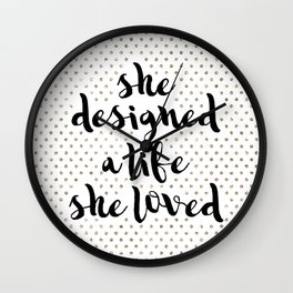 She Designed a Life She Loved Wall Clock