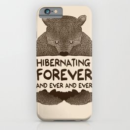 Hibernating Forever iPhone Case