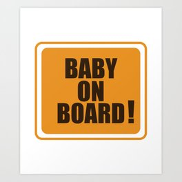 Baby On Board Pregnant Funny Mother Sweet Gift Art Print