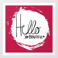 hello beautiful Art Prints featuring Hello Beautiful by Fat Bird Designs by Mary Baltzell