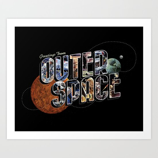 Greetings From Outer Space (color 01) Art Print