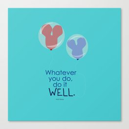 whatever you do, do it well Canvas Print
