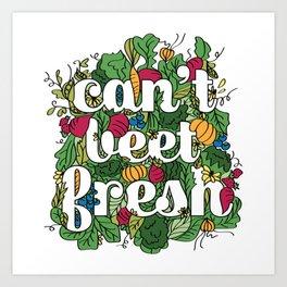 Can't Beet Fresh Art Print