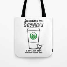 Addicted to Covfefe Tote Bag