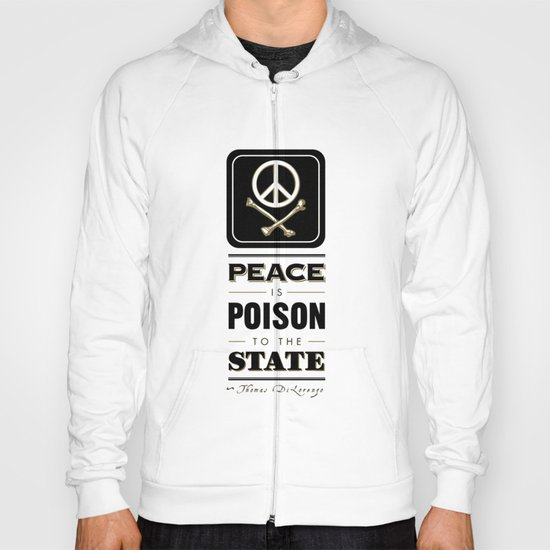 Peace is Poison to the State Hoody