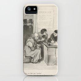 Faut-y faire une lettre pour l'attendrir  Attendrir un huissier vous n'êtes donc pas français, mon b iPhone Case
