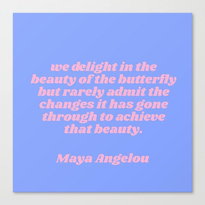 we delight - maya angelou quote Leinwanddruck