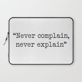 Never complain,never explain Laptop Sleeve