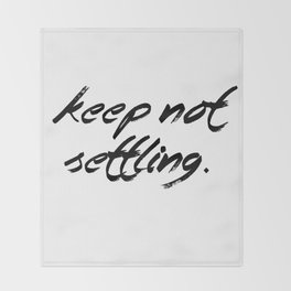 Keep Not Settling Throw Blanket