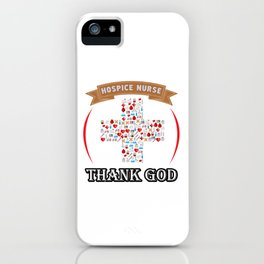 I Am A Hospice Nurse, Thank God Nothing Scares Me iPhone Case