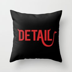 The Devil Is In The Detail Throw Pillow