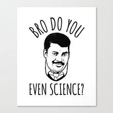 Bro Do You Even Science? Canvas Print